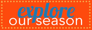 Explore our season