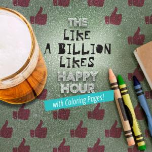 The LIKE A BILLION LIKES HAPPY HOUR will be Friday January  12, 5-7.